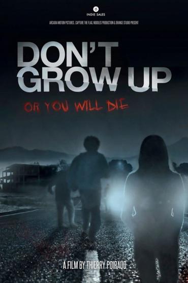 دانلود فیلم Dont Grow Up 2015